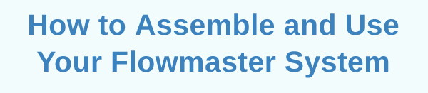 Flowmaster assembly